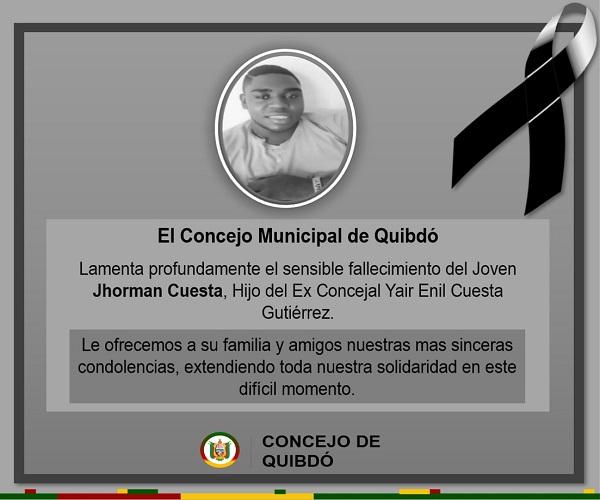 El Honorable Concejo Municipal de Quibdo lamenta el sensible fallecimiento del Joven Jhorman Cuesta